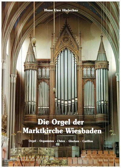 Hans Uwe Hielscher: Die Orgel der Marktkirche Wiesbaden