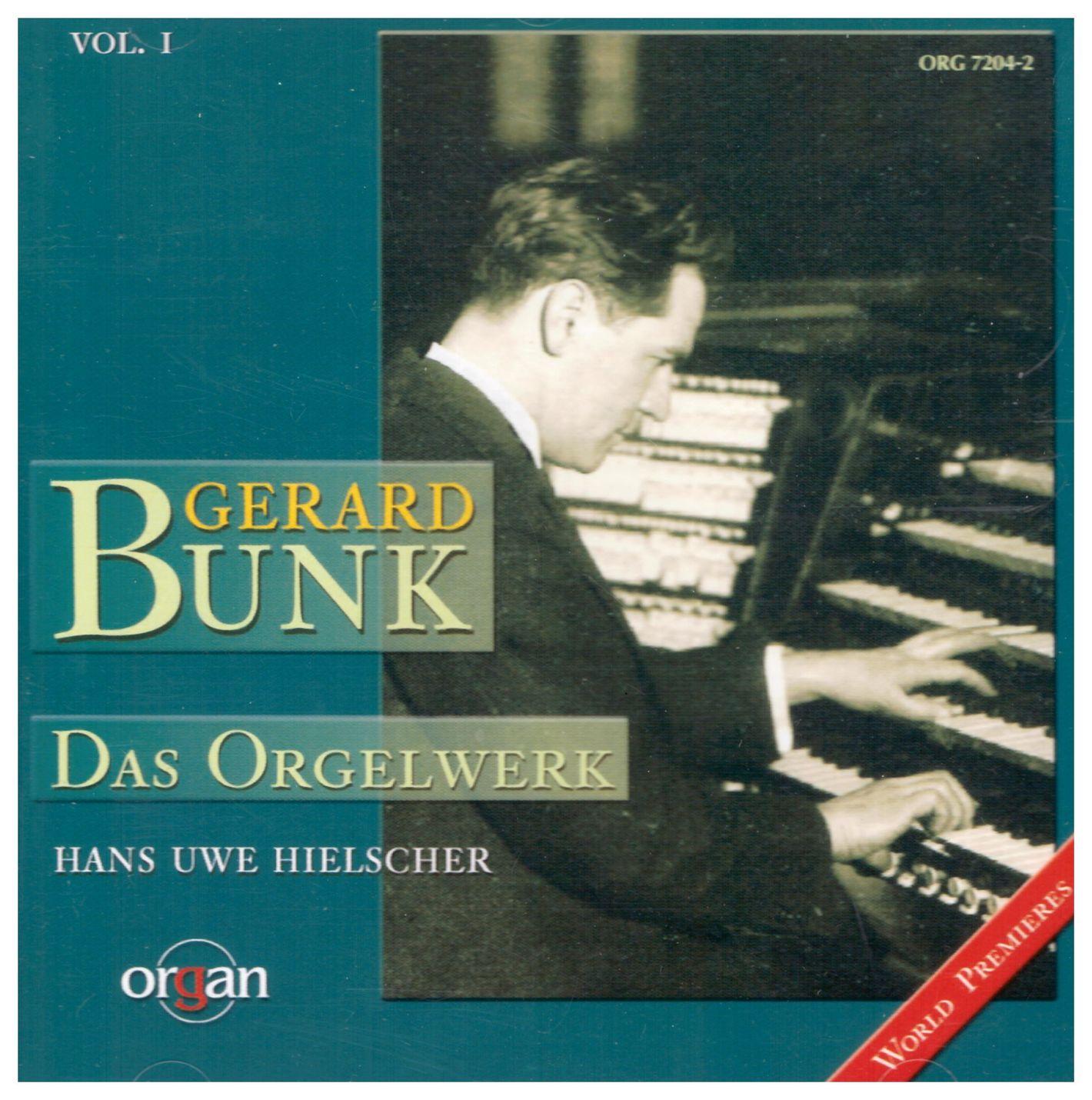 Gerard Bunk - Das Orgelwerk I