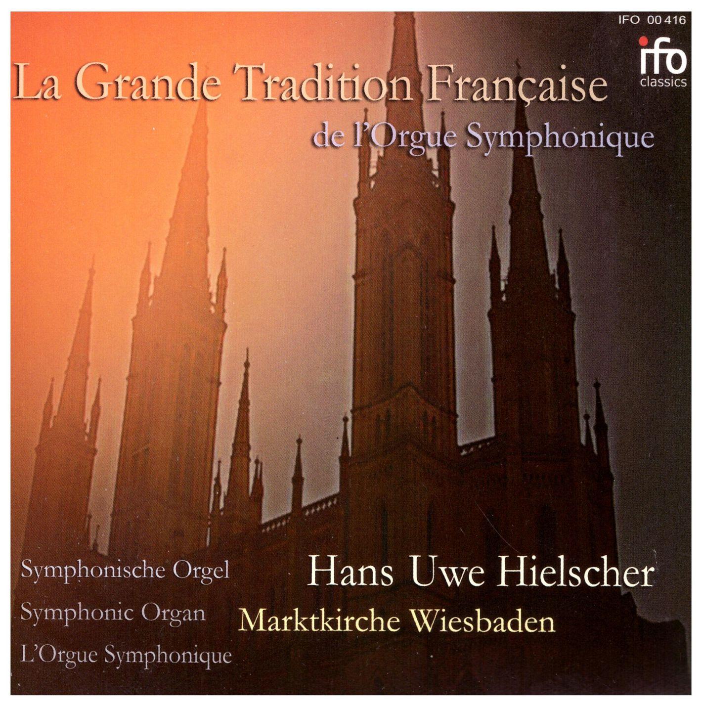 La Grande Tradition Française de l'Orgue Symphonique